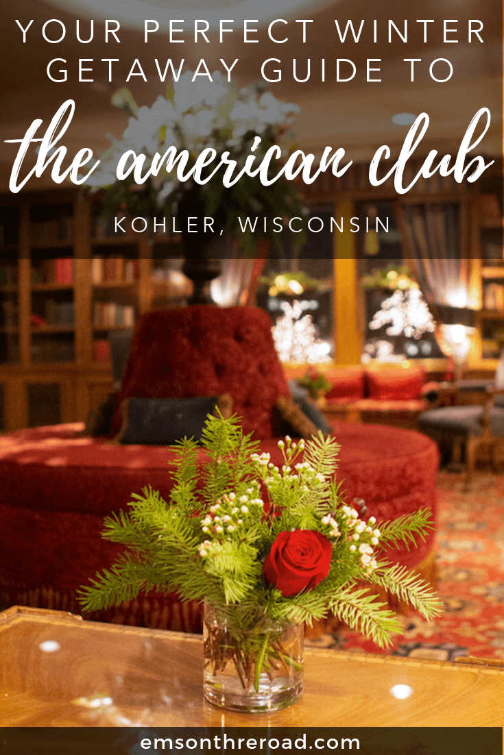 Plan the perfect winter getaway to The American Club Resort in Kohler, Wisconsin #wintertravel #couplestrip #wisconsin #weekendgetaway
