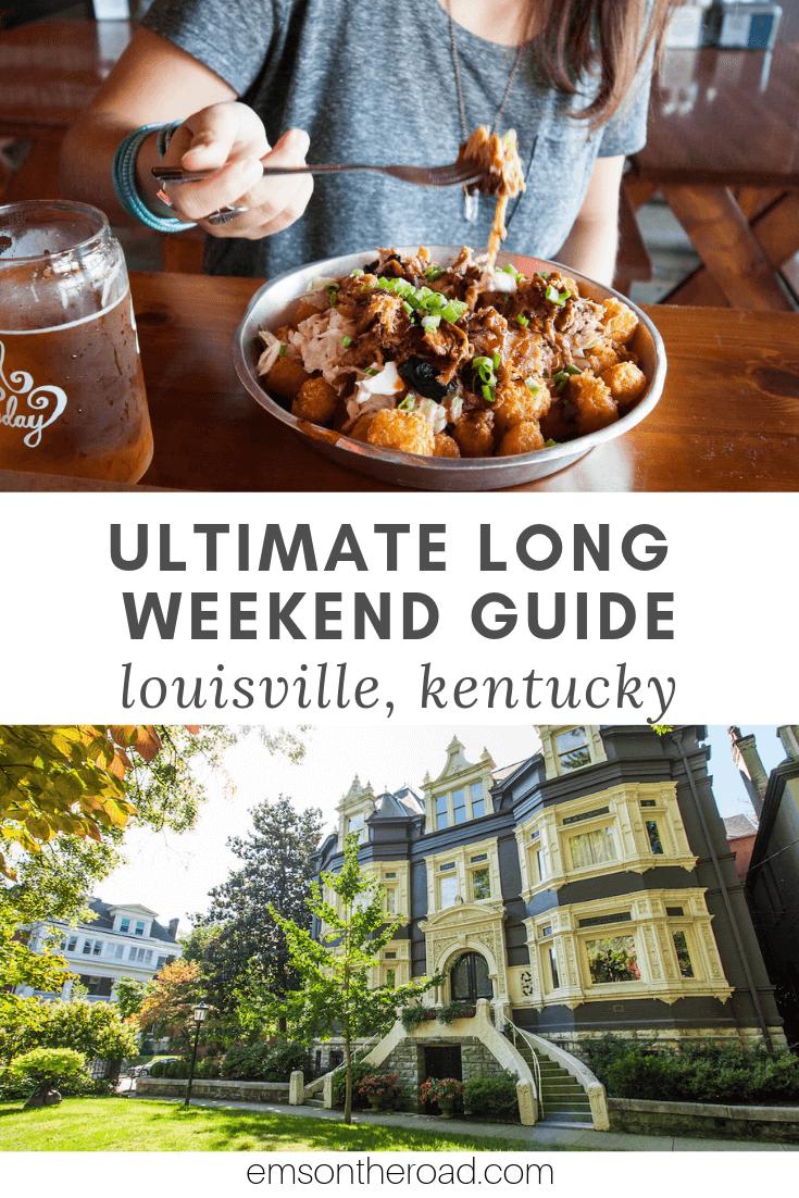 Plan the Ultimate Long Weekend in Louisville, Kentucky