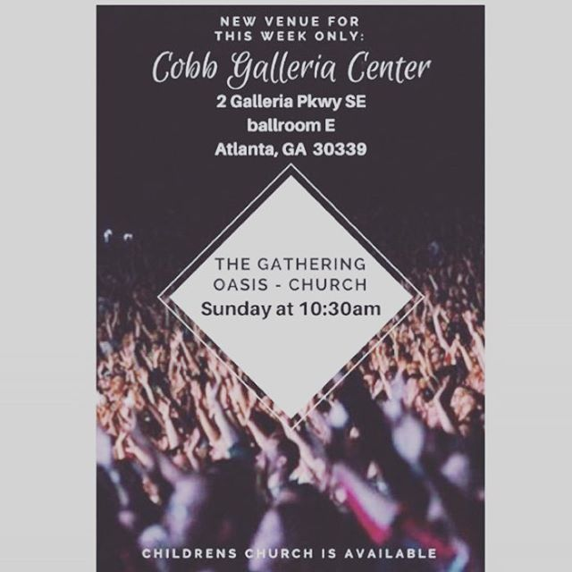 Hello Gatherers!  Reminder ‼️‼️‼️ Join us for church this Sunday morning! For this Sunday ONLY we will be conducting service at The Cobb Galleria .  Address: Cobb Parkway,  2 Galleria Pkwy SE,  Atlanta, GA  30339.  Ballroom E.  Parking is FREE. Follow the Gathering Oasis signs once you arrive.  Children church will also be available. Service begins at 10:30 with prayer. Join us! #gathergrowgo #thegatheringoais