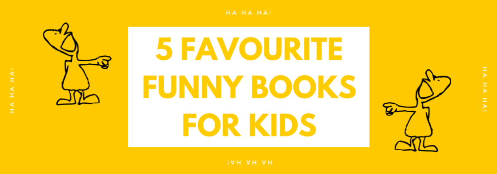 5 Favourite Funny Books For Kids
