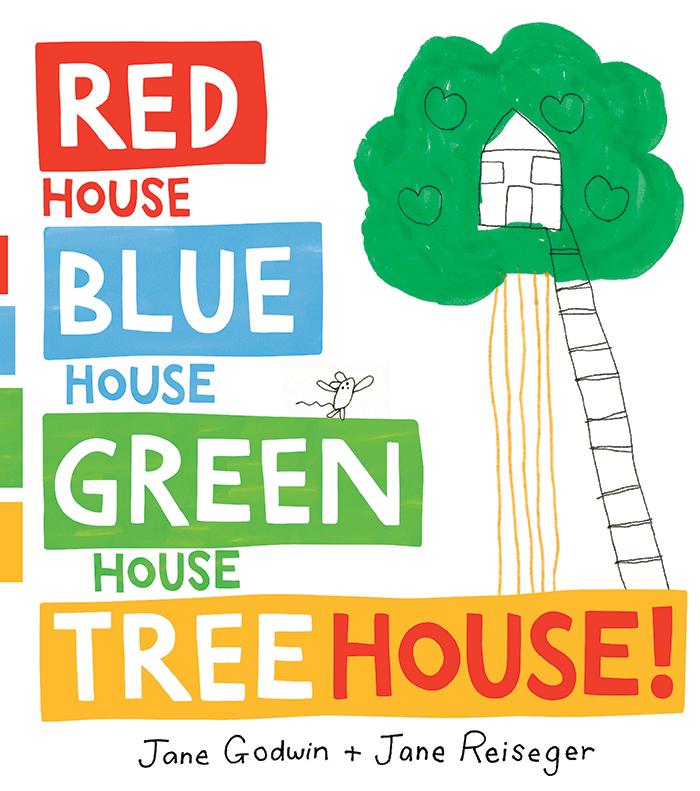 Red-House-Blue-House-Green-House-Tree-House-Jane-Godwin-Jane-Reiseger.jpg