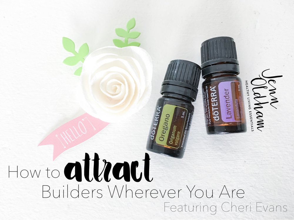 How to attract new doTerra builders wherever you are?