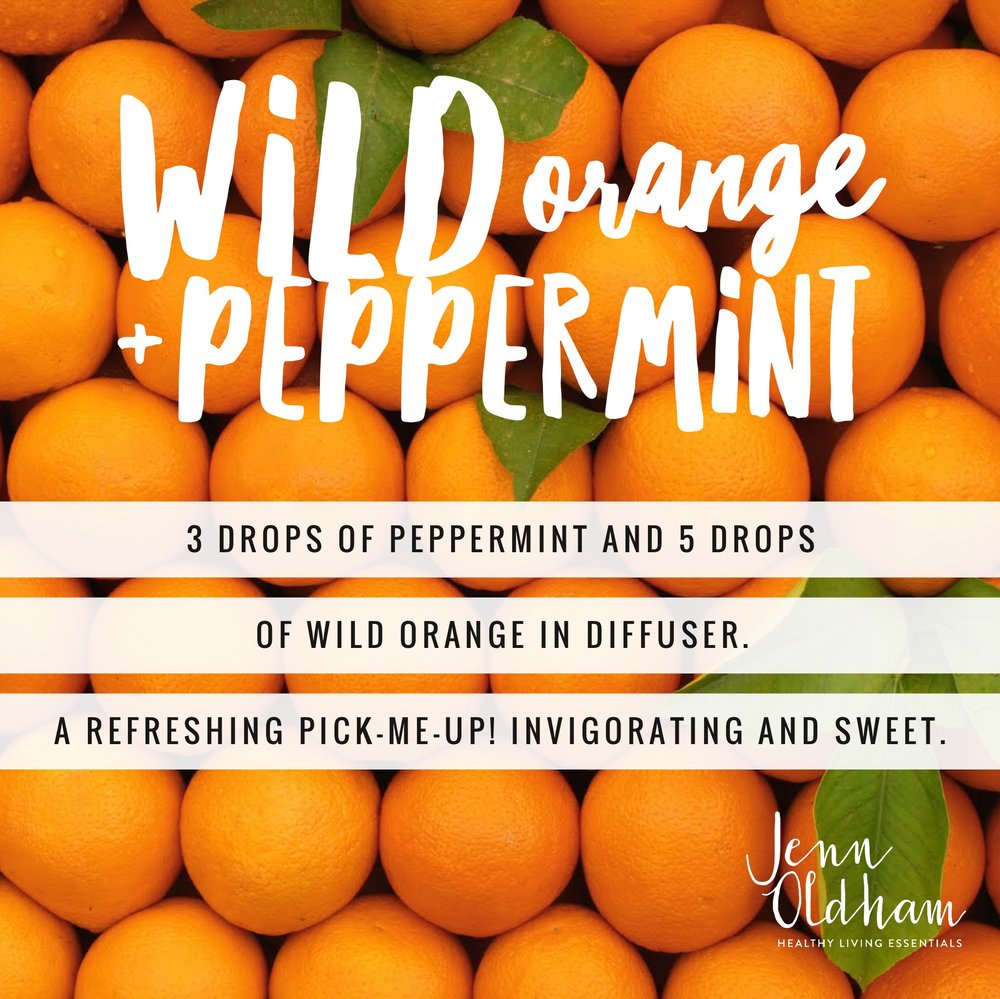 Wild Orange and Peppermint Diffuser Recipe - Jenn Oldham.jpg