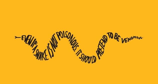 """Weisheit vom alten Inder Chandaya: """"Auch wenn eine Schlange nicht giftig ist, sollte sie doch so tun"""""""