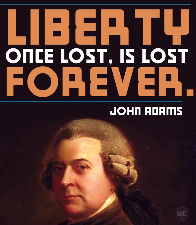 Liberty Once Lost, is Lost Forever