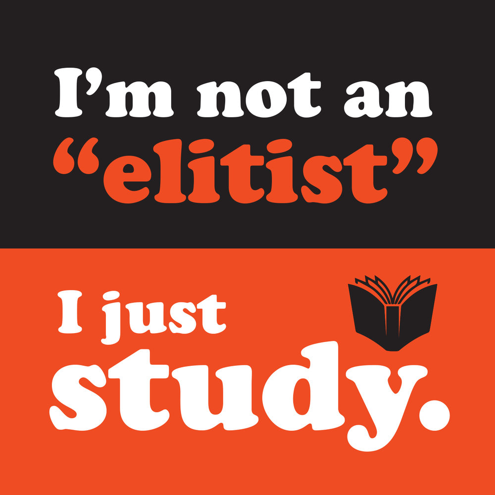 not-an-elitist-i-just-study