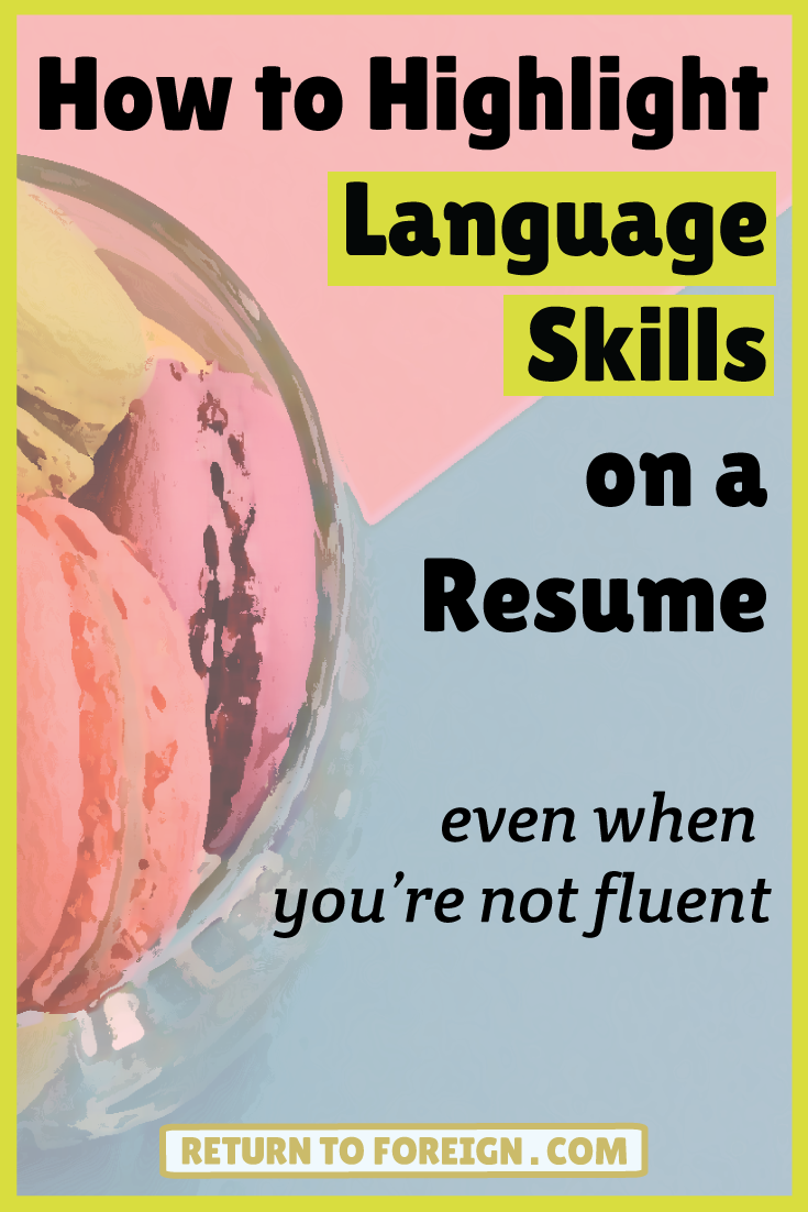 how to add language skills on your resume even if youre not fluent yet after study abroad - Resume Re