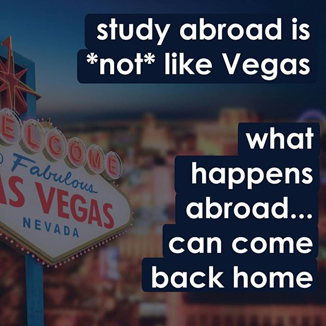 "Ever heard the expression ""What happens in Vegas, stays in Vegas?"" It was a 2003 marketing campaign that conveyed the promise of Las Vegas as a place where we have the ""freedom to be someone we [can't] be at home."" Sound familiar?  It's true that after study abroad there are things you *can't* (or shouldn't) do back home--or things that are very unique to study abroad... but there are lots of things you can bring back with you... like your skills, your perspective, things you've learned, habits, hobbies, passions, and more.  So try to think of study abroad as the un-Vegas of experiences and figure out ways to bring as much back with you as possible. (respectfully of course)"