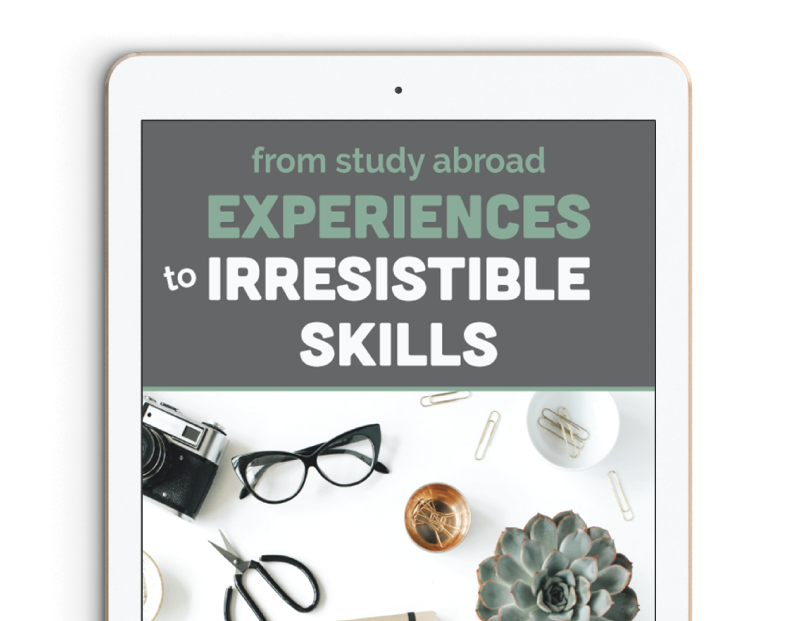 From Study Abroad Experiences to Irresistible Skills Workbook
