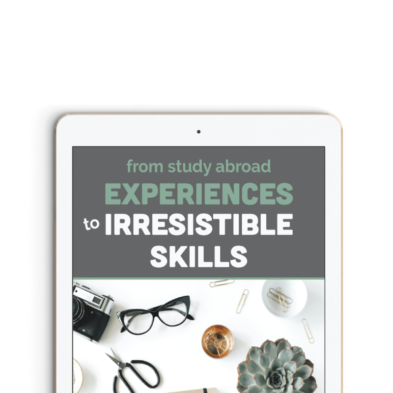 From Study Abroad Experiences to Irresistible Skills