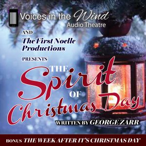 The Spirit of Christmas Day - The First Noelle Productions - Audio Drama