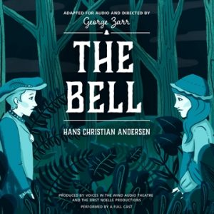 The-Bell-Children's Classic Fiction - Full Cast Audio Drama - The First Noelle Productions.jpg