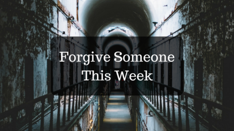 Forgive someone this week.