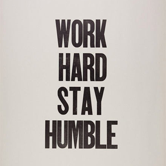 WorkHardStayHumble_530