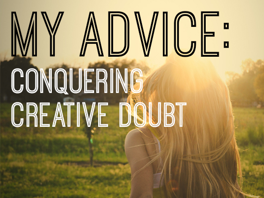 CWC My Advice Creative Doubt