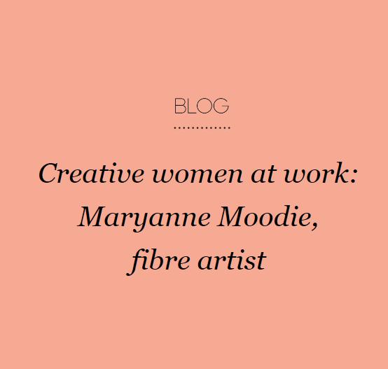 Creative women at work Maryanne Moodie, fibre artist