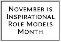 November is Inspirational Role Models Month