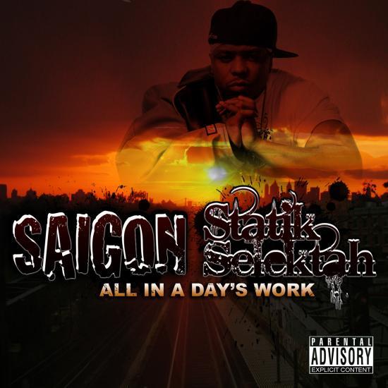 Saigon + Statik Selektah - All In A Days Work