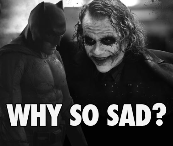 why-so-sad