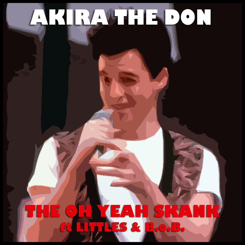akira-the-don-the-oh-yeah-skank