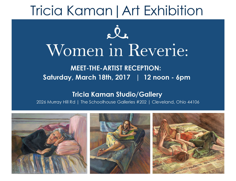 Tricia Kaman | Art Exhibition: Women In Reverie Meet -The- Artist Reception: Saturday, March 18, 2017 | 12 Noon- 6p.m.  2026 Murray Hill Rd. (The Schoolhouse Galleries) #202, Cleveland, Ohio 44106