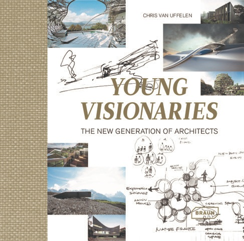 Young Visionaries : The New Generation of Architects