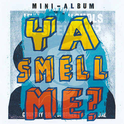 Ya Smell Me? / 2016 (City Country City) CLICK HERE: stream, download / purchase