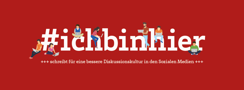 #Ichbinhier … steht für konstruktiven Dialog in den Sozialen Medien. Ohne Hass, ohne Hetze, ohne Fake News. #ichbinhier ist eine Facebook-Gruppe, deren Mitglieder in den Kommentarspalten mitdiskutieren. Sie stützen sich gegenseitig und zeigen den Hetzern: Ich bin auch hier. Ich überlasse dir nicht das Feld.