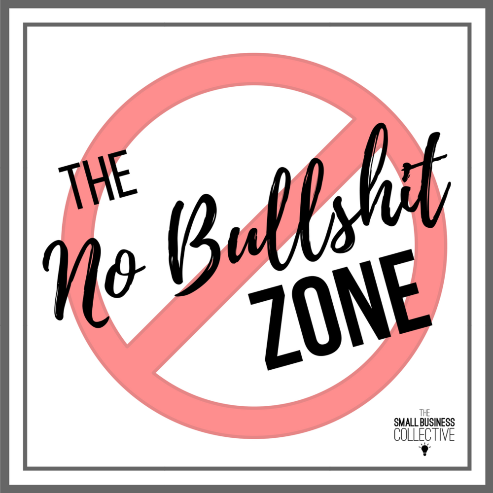 No Bullshit Zone Graphic The Small Business Collective Blog.png