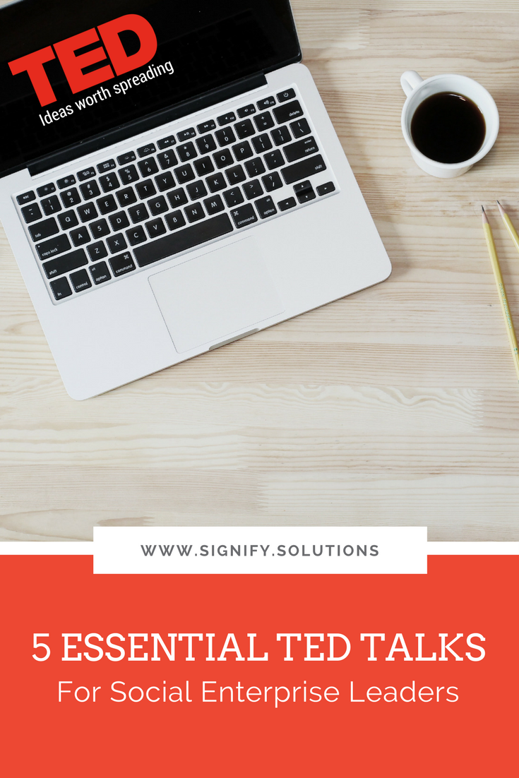 5 Essential TED Talks for Social Enterprise Leaders