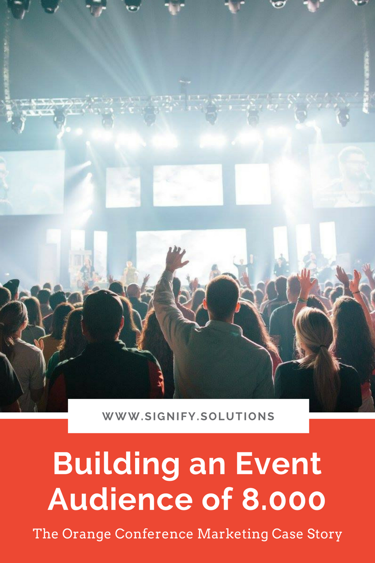 Building an Event Audience of 8,000 people. The Orange Conference Marketing Case Story