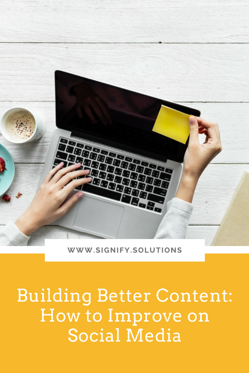 Building Better Content: How to Improve on Social Media