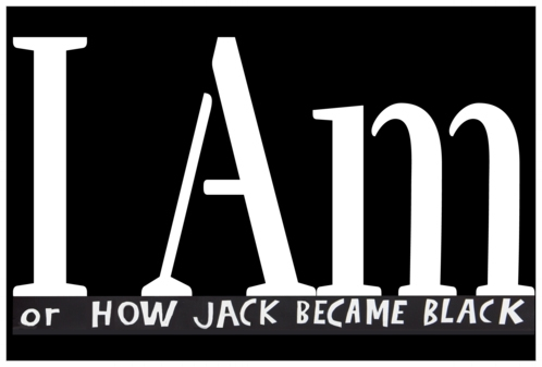 I Am or How Jack Became Black Documentary