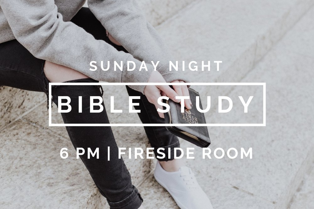 Sunday Night Bible Study - You don't want to miss our weekly Sunday Night Bible Study! Its an amazing oppotunity to grow deeper in your faith and to build life long friendships!Time: 6pm | Sunday NightsLocation: Fireside Room
