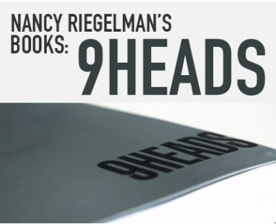 Nancy Riegelman: 9HEADS