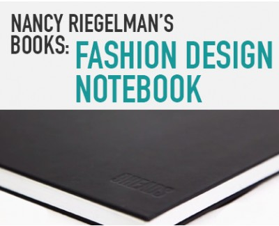 Nancy Riegelman: Fashion Design Notebook