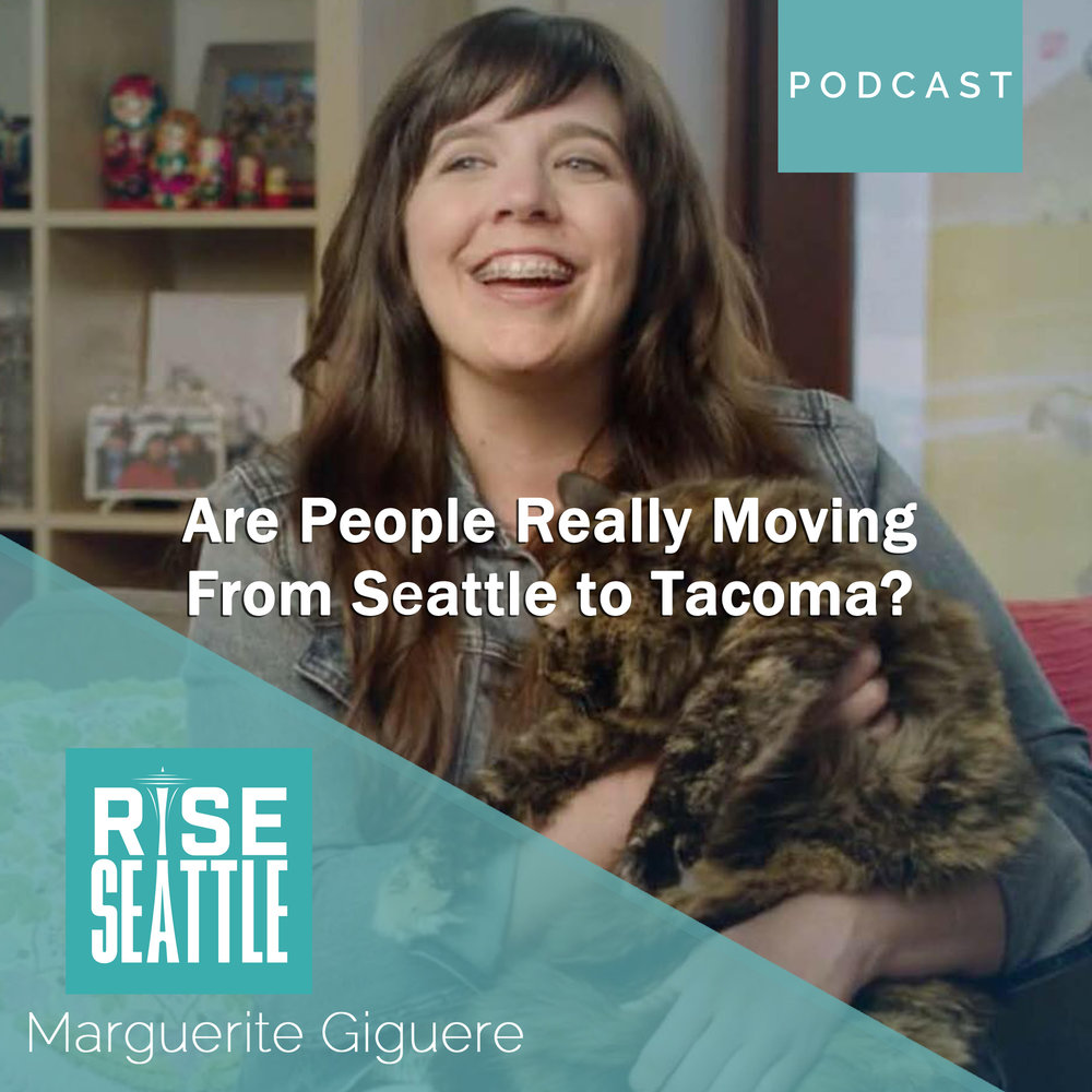 S1.E9 Marguerite Giguere: Are People Really Moving From Seattle to Tacoma?