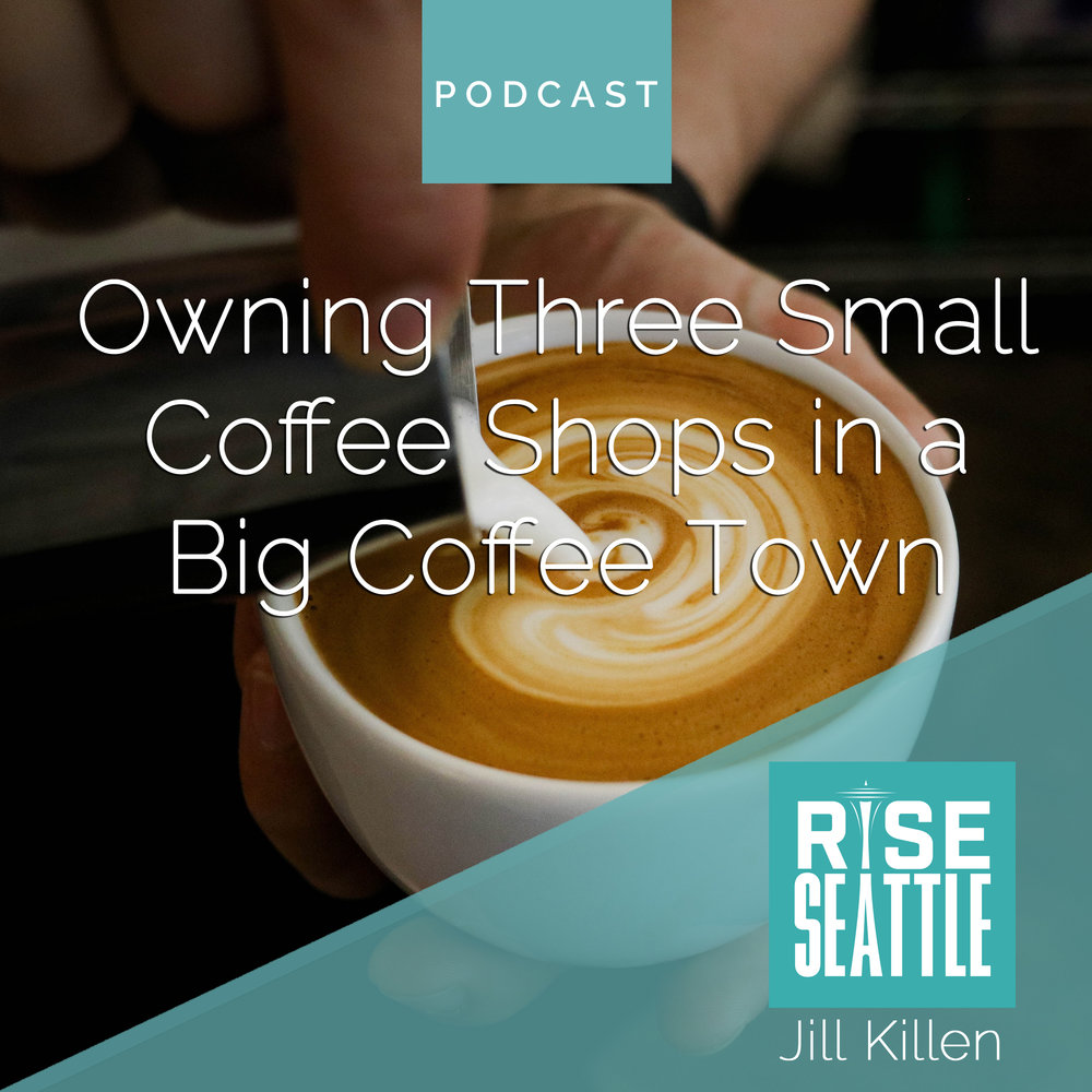 S1.E8. Jill Killen: Running Three Small Coffee Shops in a Big Coffee Town