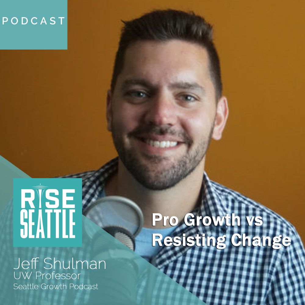 S1.E14 UW Prof Jeff Shulman: Pro Growth Vs Resisting Change