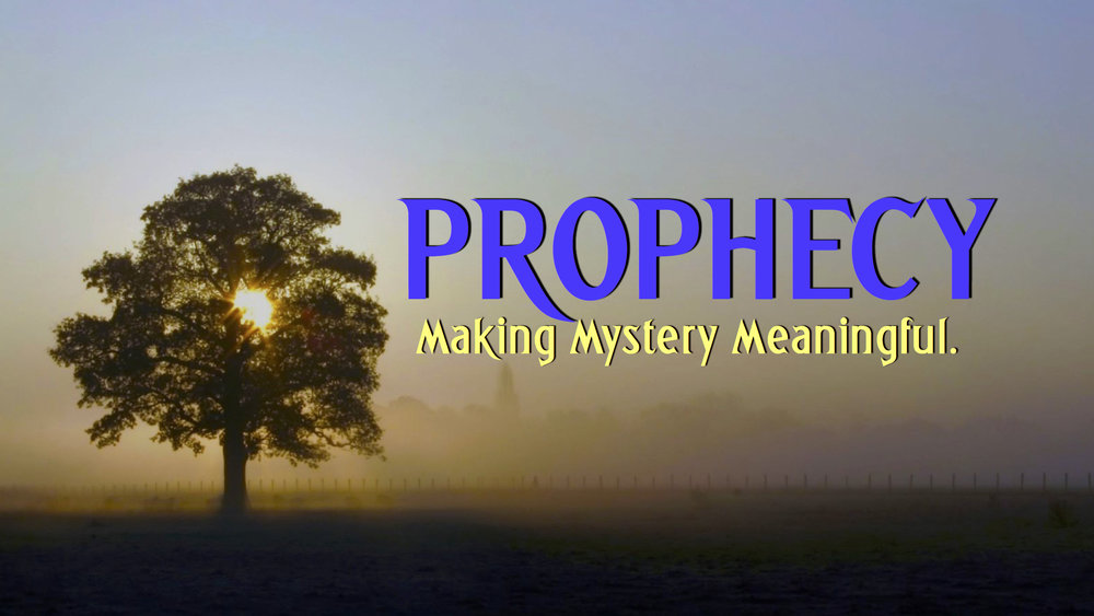 Prophecy - Making Mystery Meaningful copy.jpg