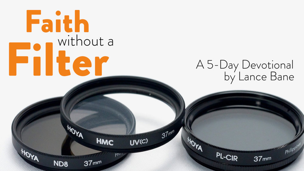 """faith without a filter 5-day devotional - Jesus came to rescue, to love and draw us close to God. In the New Testament there are four words that describe this relationship. They are prepositions, connecting words that identify the relationship between two objects. They are """"with"""", """"like"""", """"for"""" and """"in""""."""