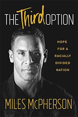 The Third OptionAuthor: Miles McPherson [Releasing September 2018] -
