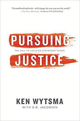 Pursuing JusticeAuthor:Ken Wytsma -