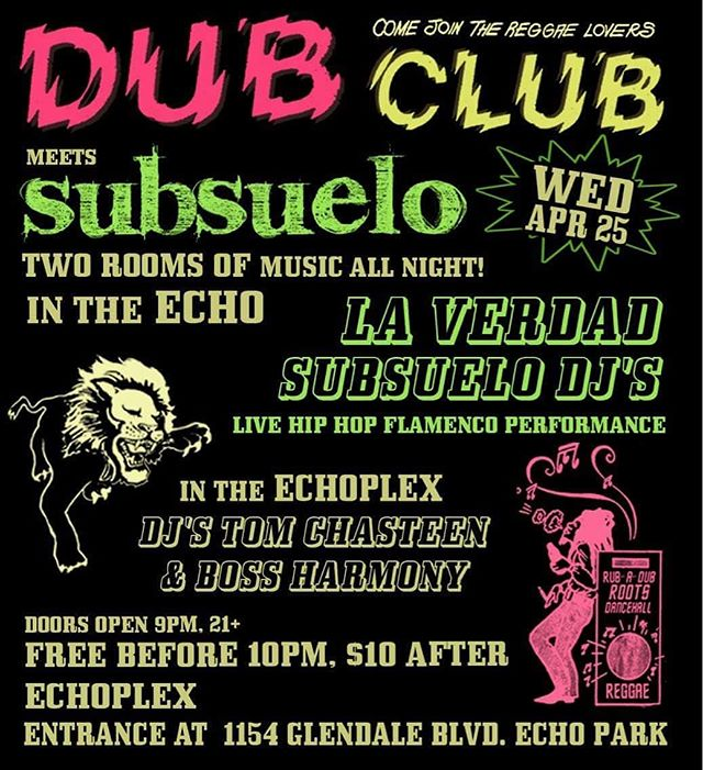 Tonight is #saturdaynight but we are thinking about #Wednesday 💚💛💚 @dubclubla meets @subsuelocrew = #Dubsuelo 🔥 y venimos con @thereallaverdad 🌶APRIL25 | FREE b4 10PM at @theechola