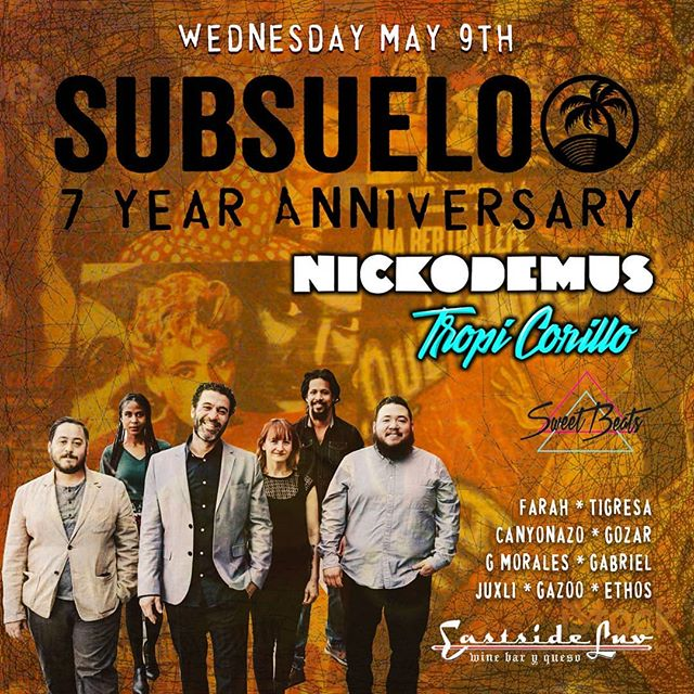#LosAngeles this Wednesday May 9 we r celebrating our 7yr anniversary at @eastsideluv w VERY special guests @tropicorillo & @nickodemusnyc 🔥🌴 Thank you for all the history we've made together 🔮 Capacity is limited, early arrival is encouraged. $10 at the door. . . #Subsuelo #tropicorillo #nickodemus #amor