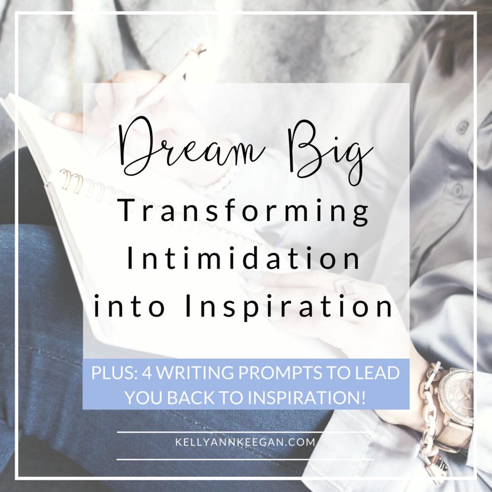 Dream Big by Transforming Intimidation into Inspiration