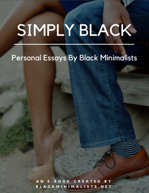 Get a free copy of the ebook, Simply Black: Personal Essays by Black Minimalists -