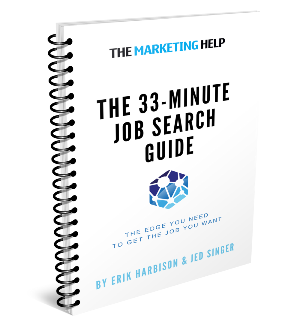 The 33-Minute Job Search Guide - Want to land a job in marketing? Here's your shortcut up the trail…Our 33-Minute Guides provide mastery in various career subjects in only — you guessed it — about half an hour.
