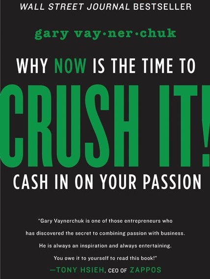 Crush It! - Gary Vaynerchuk