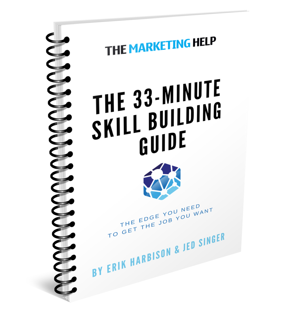 The 33-Minute Skill Building Guidebook - Want level up your marketing skills for that next career jump? Here's your shortcut up the trail…Our 33-Minute Guidebooks provide mastery in various career subjects in only — you guessed it — about half an hour.